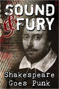 Sound and Fury: Shakespeare Goes Punk Volume 1